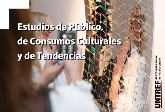 Seminario de Estudios de Público, Consumos Culturales y Tendencias.